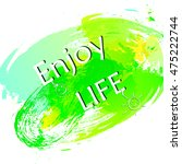 enjoy life motivation  poster ... | Shutterstock .eps vector #475222744