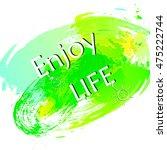enjoy life motivation  poster ... | Shutterstock .eps vector #475222744