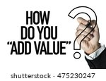 "how do you ""add value""  