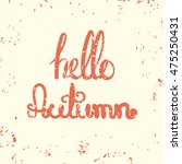 hello autumn card with... | Shutterstock .eps vector #475250431