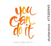 you can do it. motivational... | Shutterstock .eps vector #475300945