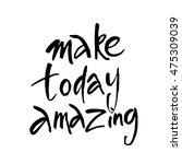 make today amazing.... | Shutterstock .eps vector #475309039