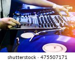 dj mixes the track in the... | Shutterstock . vector #475507171