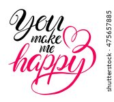 you make me happy. beautiful... | Shutterstock .eps vector #475657885