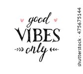 hand drawn lettering good vibes ... | Shutterstock .eps vector #475675144