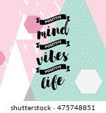 positive mind  positive vibes ... | Shutterstock .eps vector #475748851