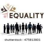 equality fairness fundamental... | Shutterstock . vector #475813801