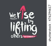 we rise by lifting others quote ... | Shutterstock .eps vector #476294617