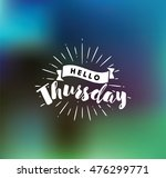hello thursday. inspirational... | Shutterstock .eps vector #476299771