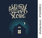 "lettering ""home sweet home"".... | Shutterstock . vector #476340811"