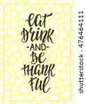 eat drink and be thankful... | Shutterstock .eps vector #476464111