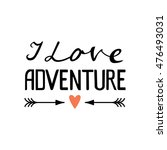 i love adventure. vector card... | Shutterstock .eps vector #476493031