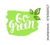 """""""go green"""" badge  trendy brush...   Shutterstock .eps vector #476560417"""