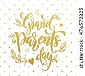 grandparents day gold lettering ...   Shutterstock .eps vector #476572825