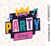 it's party time. the 90's style ... | Shutterstock .eps vector #476849917