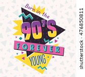 born in the 90's. forever young.... | Shutterstock .eps vector #476850811