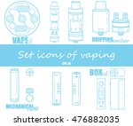 set icons of vaping.  | Shutterstock .eps vector #476882035