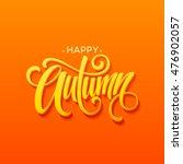 happy autumn calligraphy design.... | Shutterstock .eps vector #476902057