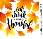 eat  drink and be thankful hand ... | Shutterstock .eps vector #476902111