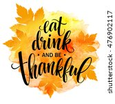 eat  drink and be thankful hand ... | Shutterstock .eps vector #476902117