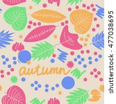 seamless   pattern with  autumn ... | Shutterstock .eps vector #477038695