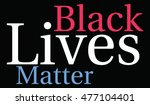 black lives matter word cloud... | Shutterstock .eps vector #477104401
