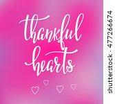 thankful hearts thanksgiving... | Shutterstock .eps vector #477266674