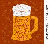 beer is always a good idea.... | Shutterstock .eps vector #477386095