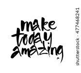 make today amazing....   Shutterstock .eps vector #477468241