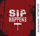 sip happens. quote... | Shutterstock .eps vector #477487255