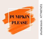 Pumpkin Please Sign Text Over...
