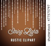 rustic string lights background ... | Shutterstock .eps vector #477575797