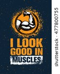 i look good in muscles. workout ... | Shutterstock .eps vector #477800755
