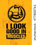 i look good in muscles. workout ... | Shutterstock .eps vector #477800761
