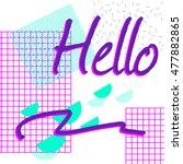 """hello""  geometric retro 80 s... | Shutterstock .eps vector #477882865"