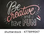 Quote   Be Creative And Have...