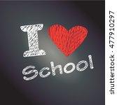 i love school background. back...   Shutterstock .eps vector #477910297