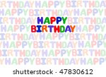 happy birthday using foam... | Shutterstock . vector #47830612