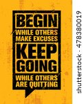 begin while others make excuses.... | Shutterstock .eps vector #478380019