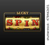 lucky spin slot machine casino... | Shutterstock .eps vector #478462651