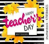 vector hand drawn teachers day... | Shutterstock .eps vector #478586821