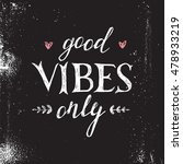hand drawn lettering good vibes ... | Shutterstock .eps vector #478933219