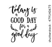 today is a good day for a good... | Shutterstock .eps vector #479140675