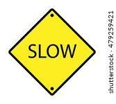 yellow and black slow down sign.   Shutterstock .eps vector #479259421