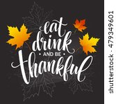 eat  drink and be thankful hand ...   Shutterstock .eps vector #479349601