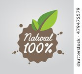 natural 100 . eco friendly... | Shutterstock .eps vector #479473579