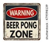 warning beer pong zone vintage... | Shutterstock .eps vector #479598139