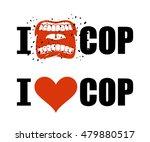 i hate cop. love police. shout...   Shutterstock .eps vector #479880517