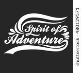 spirit of adventure. hand drawn ... | Shutterstock .eps vector #480129571