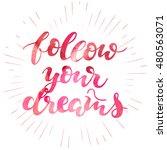 follow your dreams  ... | Shutterstock .eps vector #480563071